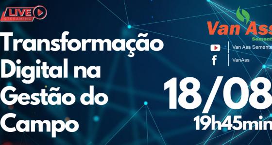 """""""Transformação Digital na Gestão do Campo"""" foi tema  de Live promovida pela Van Ass Sementes"""